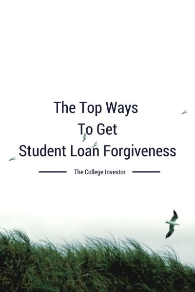 The Top Ways To Get Student Loan Forgiveness | Student loans, Military and Volunteers