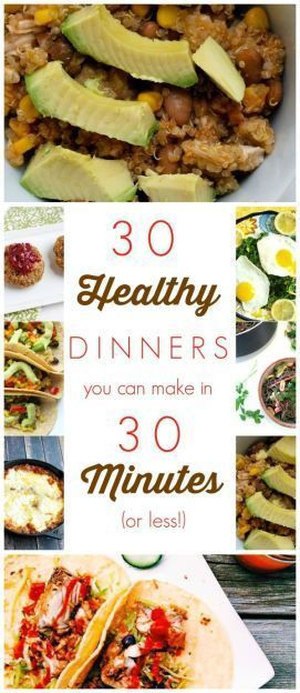 Here are 30 healthy dinner recipes that you can make in 30 minutes OR LESS! Don't let being busy ...