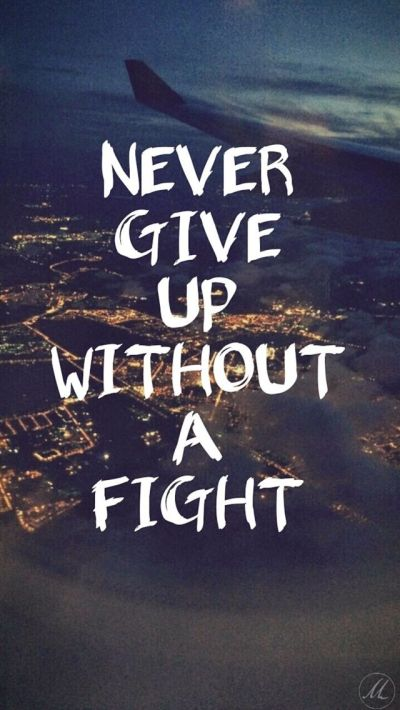 Never give up without a fight. iPhone wallpaper quotes. Apple iPhone 5s HD Wallpapers | @mobile9 ...