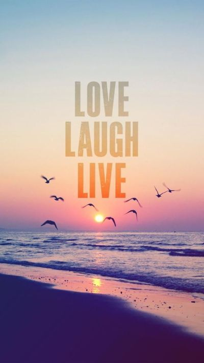 That's how life should be. Love. Laugh. Live. iPhone wallpapers Quotes. Set beautiful and ...