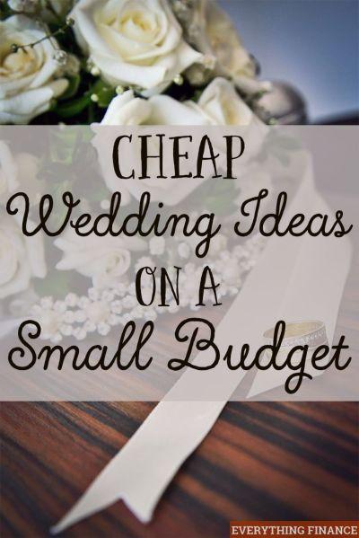 Cheap Wedding Ideas on a Small Budget | Receptions ...