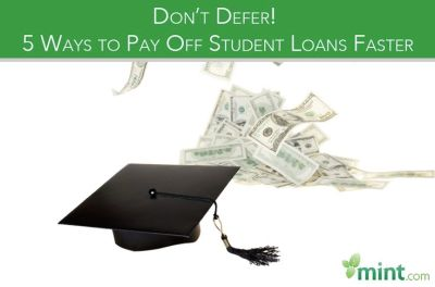 Don't Defer! 5 Ways to Pay Off Student Loans Faster :: Mint.com/blog | The Lowdown on Student ...