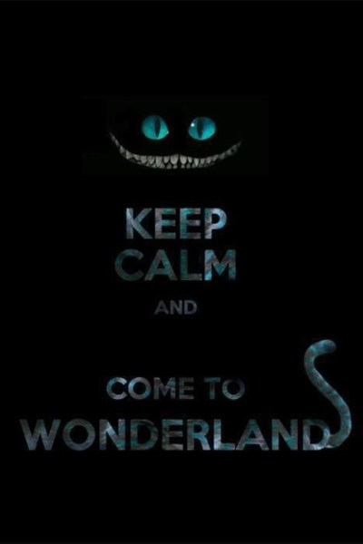Keep Calm And Go To Wonderland | iPhone backgrounds :D | Pinterest | Keep calm and Wonderland