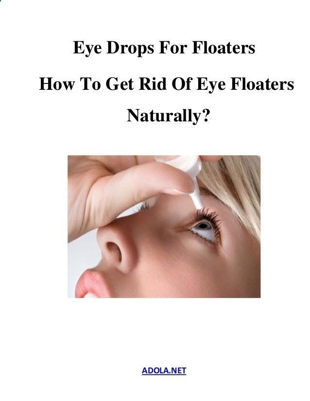Eye Drops For Floaters How To Get Rid Of Naturally