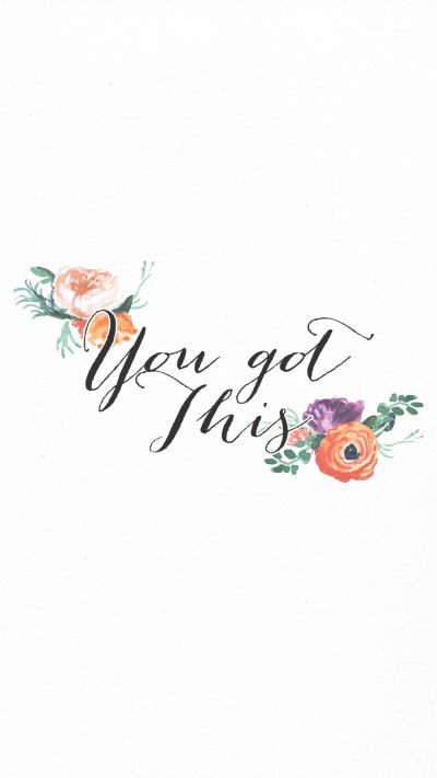 Minimal floral calligraphy You got this iphone wallpaper background phone lock screen   iPhone ...