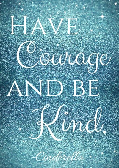 Have Courage and Be Kind Cinderella Free Printable | Free printable, Free and Wallpaper