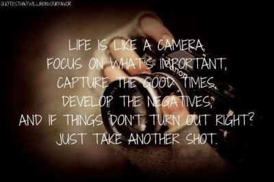 Life is like a camera   Quotes and daily sayings ...