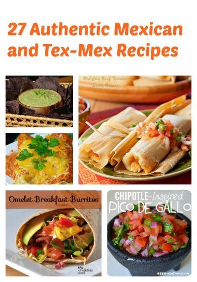 27 Authentic Mexican and Tex-Mex Recipes | Tex mex, Mexicans and Recipes
