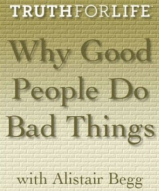 Why Good People Do Bad Things | Good or Bad | Pinterest