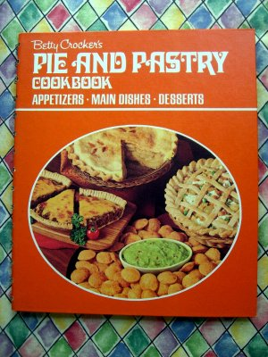 Vintage Betty Crocker's Pie & Pastry Cookbook Appetizers Main Dishes Desserts Circa 1968/1972