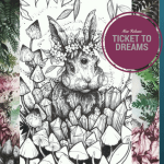 Ticket to Dreams Coloring Book by Karolina Kubikowska
