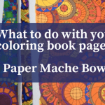 What to do with your coloring pages? Quick paper mache bowl