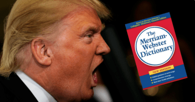 Merriam-Webster Has Been Trolling Trump on Twitter for Months; Here Are the Dictionary's Best Burns