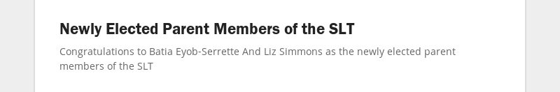 Newly Elected Parent Members of the SLT Congratulations to Batia Eyob-Serrette And Liz Simmons as...