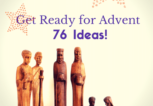 76 ideas to get ready for Advent! Start now :) | Sacraparental.com
