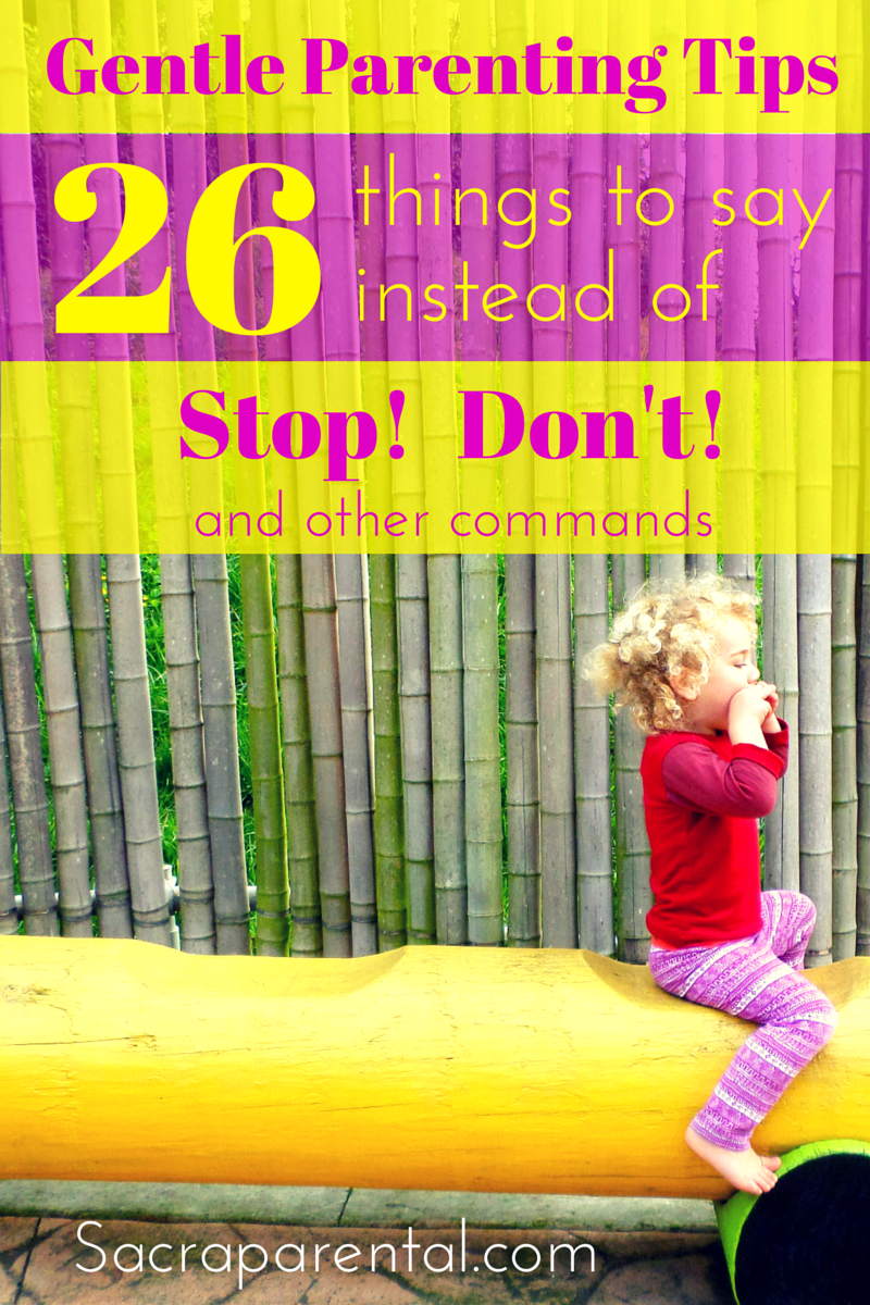 Your Childs Rights Response To >> Gentle Parenting Tips 26 Things To Say To Kids Instead Of Stop