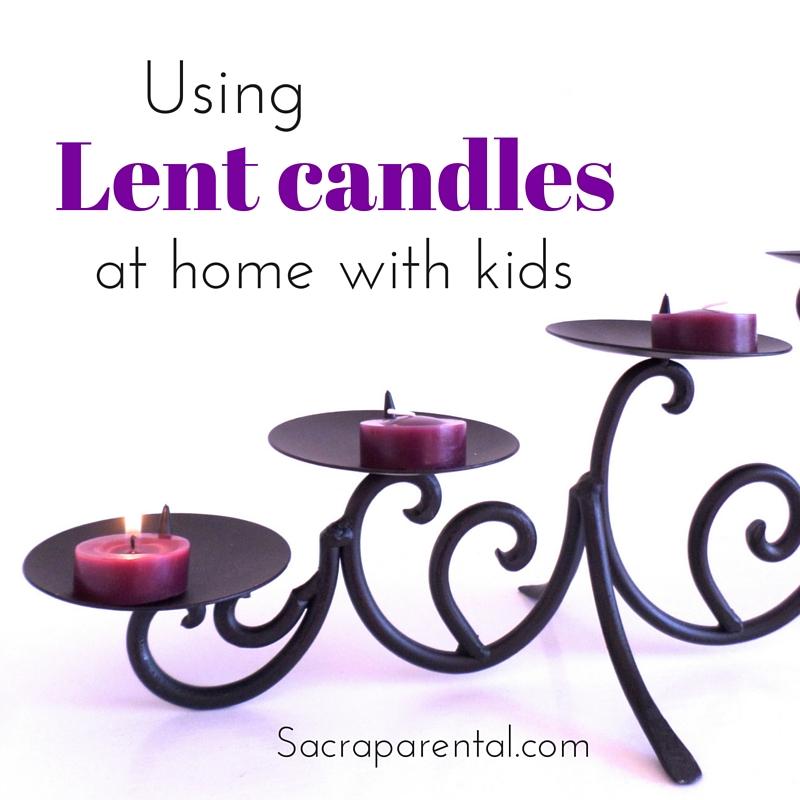 Using Lent candles at home with kids
