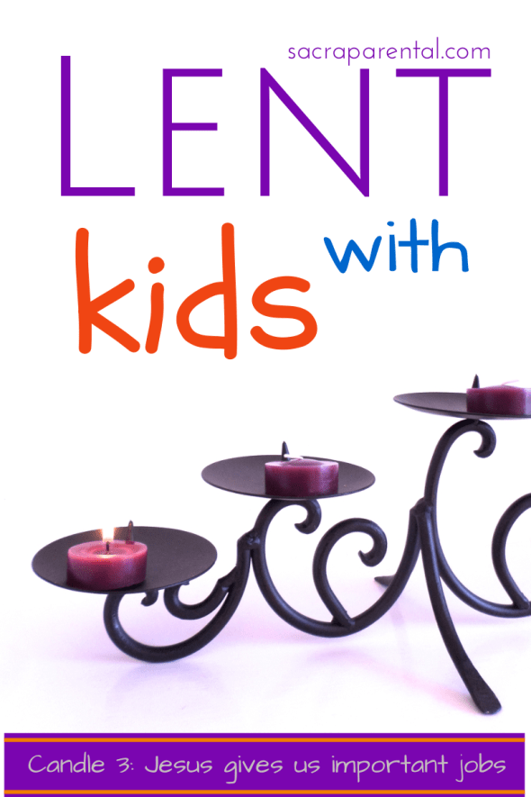 Lent with kids week 3, Jesus gives us important jobs to do, Lent at home, ideas for Lent with kids, Christian parenting blogs, New Zealand parenting blogs
