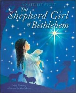 Add this to your collection of Christmas picture books that actually feature Jesus :) The Shepherd Girl of Bethlehem, by Carey Morning and Alan Marks | Sacraparental.com