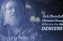 Ask Randall: Climate Change – Who Are The Real Deniers?