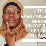 WHAT EVERY MUSLIM GIRL NEEDS TO KNOW BEFORE GETTING MARRIED..07.12.17