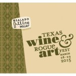 TX Wine & Rogue Art Fest March 28-29. 2015