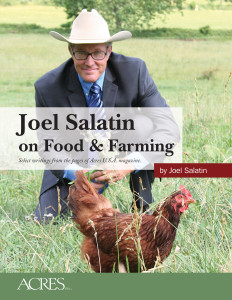 Joel Salatin on Food and Farming - Selected Articles from Acres U.S.A.