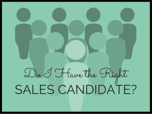 Do I Have the Right Sales Candidate