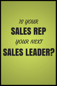 Is Your Sales Rep Your Next Sales Leader