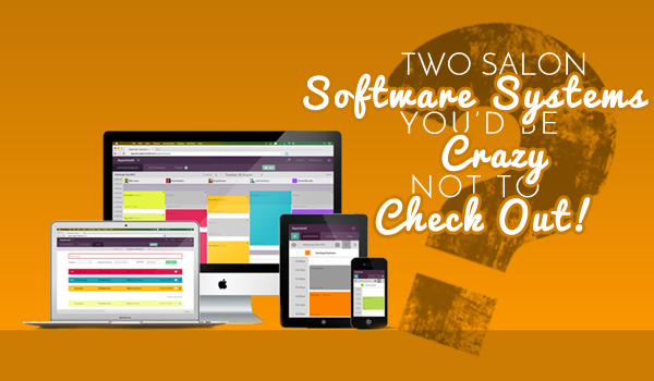 My Two Recommended Salon Software Systems
