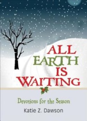 All Earth Is Waiting: Devotions for the Season is a daily devotional focusing on the call of people of faith to respond to a changing climate.
