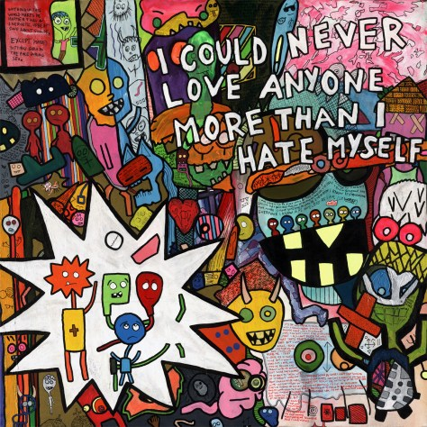 """I Could Never Love Anyone More Than i Hate Myself ."" 4/30/15. Acrylic paint. 36x36""."