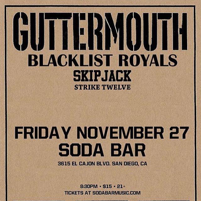 Soda Bar 1127 Guttermouth Blacklist Roylas Skipjack and Strike Twelve!hellip