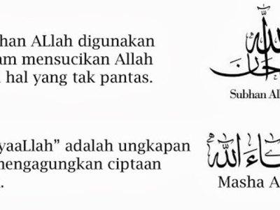 Waktu pengucapan mengucapkan MaasyaaAllah, Subhanallah, Alhamdulillah, Nauzubillah yang benar