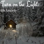 How to Turn on the Light: My Story with Anxiety