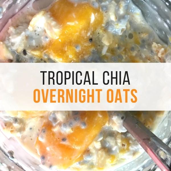 Tropical Chia Overnight Oats – Vegan, Sugar + Gluten Free