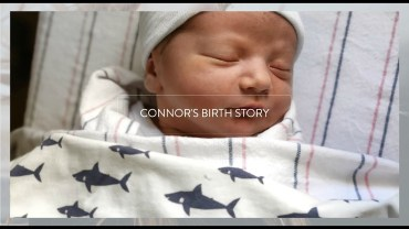 VIDEO : Labor & Delivery Vlog, Connor's Birth Story