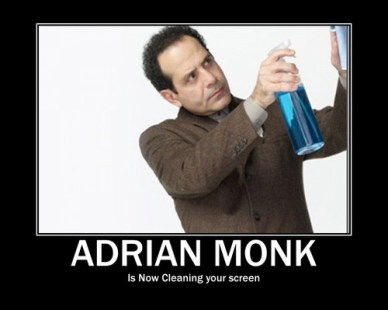 Monk, cleaning your screen.