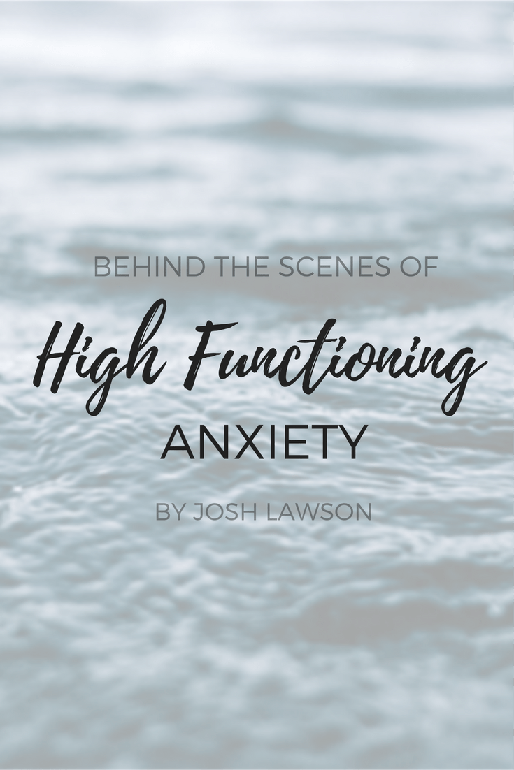 Behind the Scenes of High Functioning Anxiety