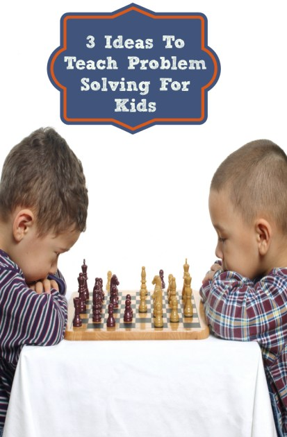 3 Ideas To Teach Problem Solving For Kids