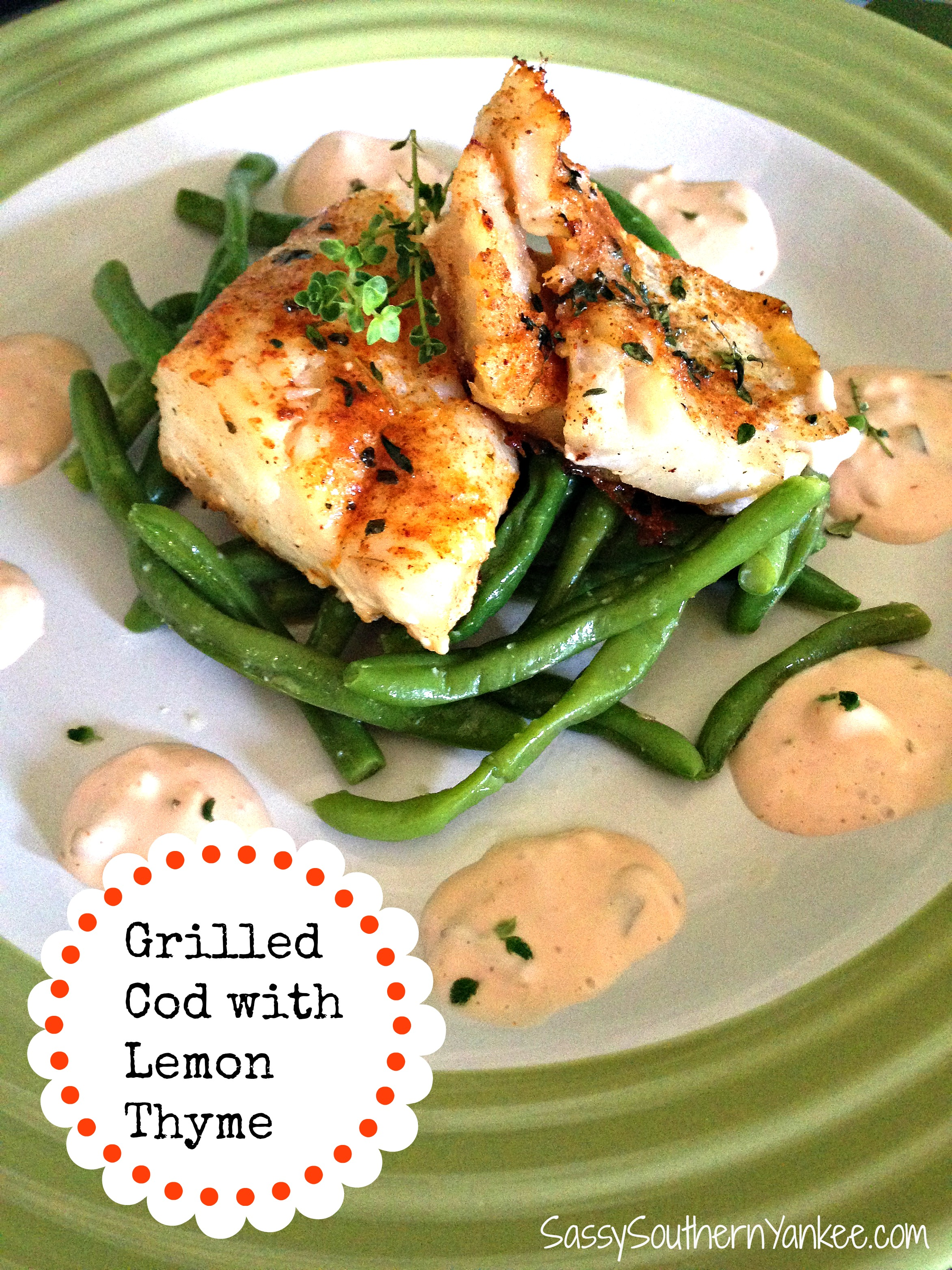 Grilled cod with lemon thyme and garlicky green beans for Grilled cod fish recipe
