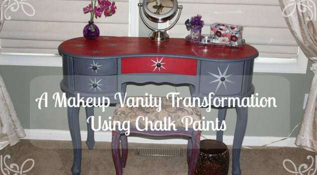 A Makeup Vanity Transformation Using Chalk Paints