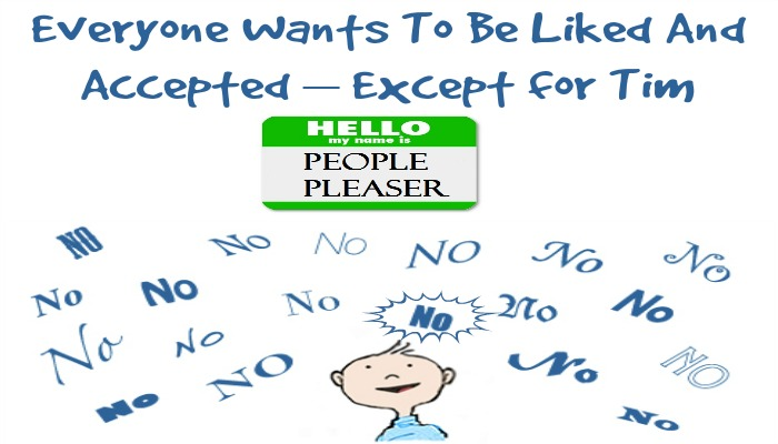 Everyone Wants To Be Liked And Accepted – Except for Tim - Sassy Townhouse Living