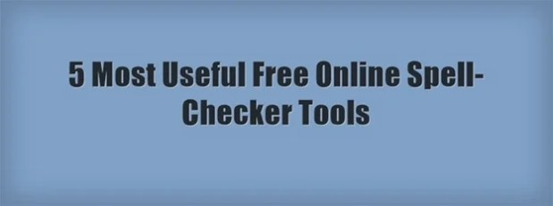 5 Most Useful Free Online Spell-Checker Tools