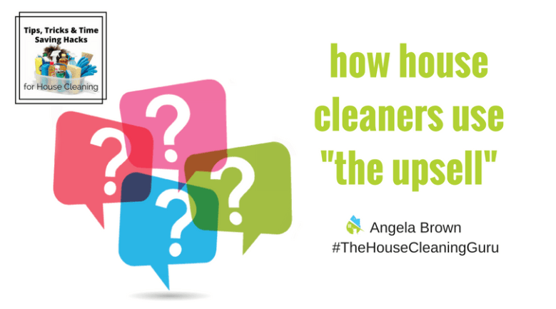 Upsell: House Cleaners Earn More & Serve Better @SavvyCleaner