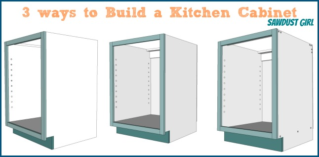 Three ways to build a basic kitchen cabinet - Sawdust Girl®