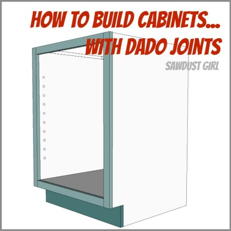 How to build a cabinet with dado joints sawdust girl for Building kitchen cabinets in place