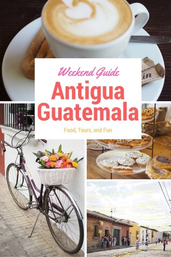 Weekend Guide to Antigua Guatemala