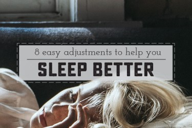 Get a better night's sleep with these 8 easy adjustments. | saynotsweetanne.com