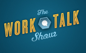 Work Talk Show Podcast